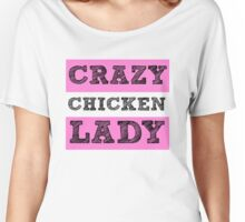 Crazy Chicken Lady Pink Women's Relaxed Fit T-Shirt