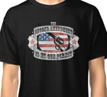 2nd Amendment Is My Gun Permit Classic T-Shirt