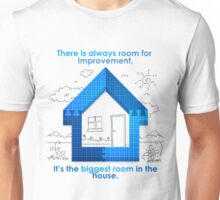 There Is Always Room For Improvement Unisex T-Shirt