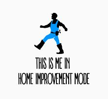 This Is Me In Home Improvement Mode Unisex T-Shirt