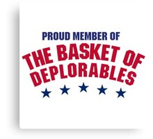 Proud Member of The Basket of Deplorables Canvas Print