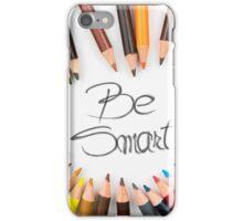 Be Smart iPhone Case/Skin