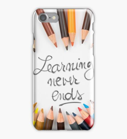 Learning Never Ends iPhone Case/Skin