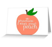 Practice What You Peach Greeting Card