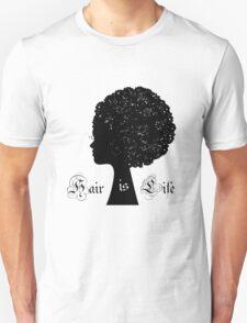 Hair is Life Unisex T-Shirt