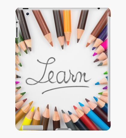 Colouring pencils in circle arrangement with message Learn iPad Case/Skin