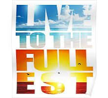 Live Life To The Fullest Poster