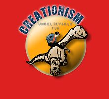 Creationism - unbelievable fun Unisex T-Shirt