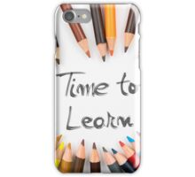 Time To Learn iPhone Case/Skin