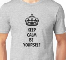 Keep Calm and Be Yourself Unisex T-Shirt