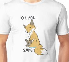 for foxs sake Unisex T-Shirt