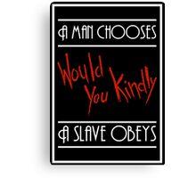 A Man Chooses... Canvas Print