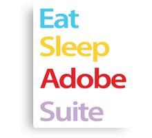 Eat Sleep Adobe Suite Canvas Print