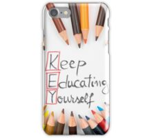 KEY Keep Educating Yourself iPhone Case/Skin
