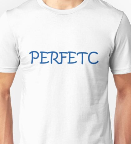 101% Perfect Unisex T-Shirt