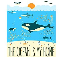 The Ocean Is My Home Photographic Print