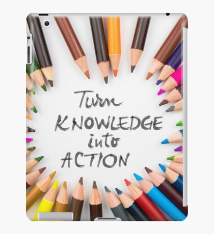 Turn Knowledge Into Action iPad Case/Skin