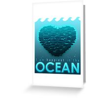 I Am Happiest In The Ocean Greeting Card