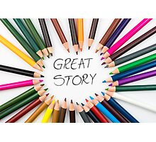 GREAT STORY Photographic Print