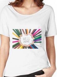 WELL DONE Women's Relaxed Fit T-Shirt
