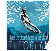 I Have The Biggest Home, The Ocean Poster