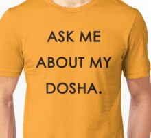 ASK ME ABOUT MY DOSHA Unisex T-Shirt