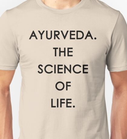 Ayurveda. The Science of Life Unisex T-Shirt