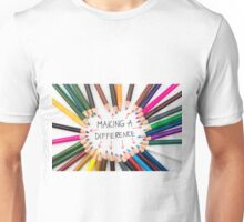 Making A Difference Unisex T-Shirt