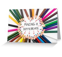Making A Difference Greeting Card
