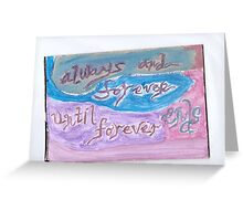 Always and Forever 2 Greeting Card