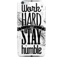 WORK HARD STAY HUMBLE iPhone Case/Skin