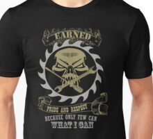 earned pride and respect Unisex T-Shirt