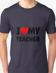 i love my teacher Unisex T-Shirt