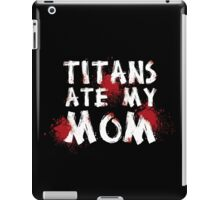 Titans Ate My Mom iPad Case/Skin