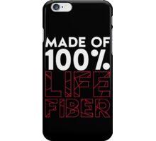 Made of 100% Life Fiber - White iPhone Case/Skin