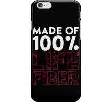 Made of 100% Life Fiber - White iPhone Case/Skin