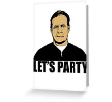 Bill Belichick - Let's Party Greeting Card
