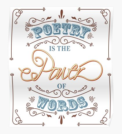Poetry Is The Power Of Words Poster