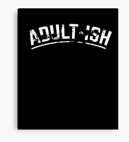 Adult-Ish Funny Vintage Style Adult T-Shirt Canvas Print