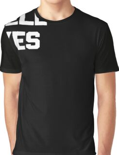 Hell Yes T-Shirt funny saying sarcastic novelty humor cool Graphic T-Shirt