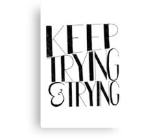 """'Keep Trying & Trying' Typography Canvas Print"