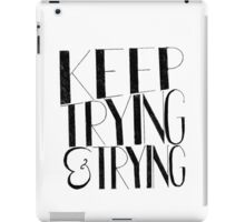 """""""'Keep Trying & Trying' Typography iPad Case/Skin"""