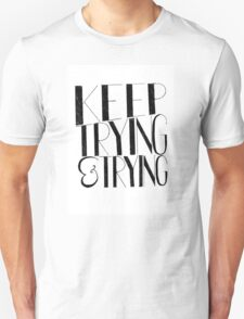"""""""'Keep Trying & Trying' Typography Unisex T-Shirt"""