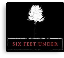 Six Feet Under Canvas Print