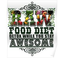 Raw Food Diet, Detox While You Stay Awesome Poster