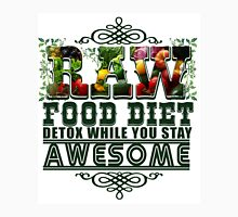Raw Food Diet, Detox While You Stay Awesome T-Shirt