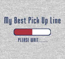 My Best Pick Up Line - Please Wait - T-Shirt by deanworld