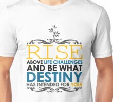 Rise Above Life Challenges Unisex T-Shirt