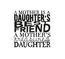 Mother & Daughter Typographic Quote Photographic Print