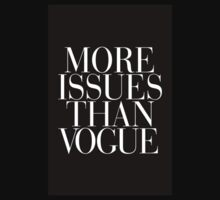 MORE ISSUES THAN VOGUE! Kids Tee